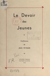 Jean Peyrade - Le devoir des jeunes - Conférence prononcée au Congrès annuel des hommes et jeunes gens catholiques du Bas-Quercy, à Notre-Dame-de-l'Île, près Luzech (Lot), le dimanche 16 septembre 1934.