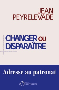 Histoiresdenlire.be Changer ou disparaître : adresse au patronat Image