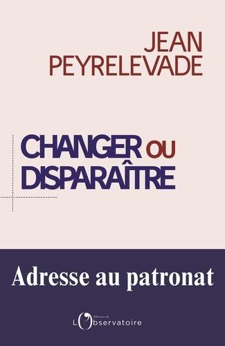 Changer ou disparaître - Format ePub - 9791032901342 - 10,99 €