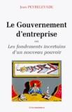 Jean Peyrelevade - Le gouvernement d'entreprise ou Les fondements incertains d'un nouveau pouvoir.