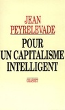 Jean Peyrelevade - Pour un capitalisme intelligent.