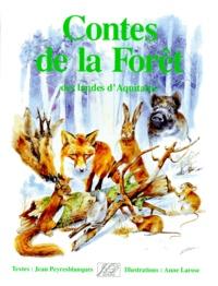 Jean Peyresblanques - Contes de la forêt des Landes d'Aquitaine.