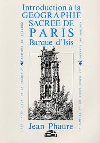 Jean Phaure - Introduction à la géographie sacrée de Paris Barque d'Isis.