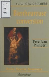 Jean Philibert - Bienheureuse conversion.