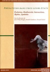 Jean-Philip Brugal et Armelle Gardeisen - Prédateurs dans tous leurs états - Evolution, biodiversité, interactions, mythes, symboles.