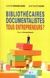 Jean-Philippe Accart et Clotilde Vaissaire-Agard - Bibliothécaires, documentalistes, tous entrepreneurs ?.