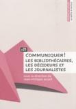 Jean-Philippe Accart - Communiquer ! - Les bibliothécaires, les décideurs et les journalistes.
