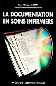 Jean-Philippe Accart - La documentation en soins infirmiers.