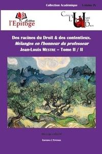 Des racines du droit & des contentieux- Pack en 2 volumes : Mélanges en l'honneur du professeur Jean-Louis Mestre, Tomes 1 et 2 - Jean-Philippe Agresti |