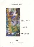 Jean-Philippe Aizier - Rivages suivi de Arrêts sur images.