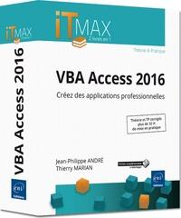 Jean-Philippe André et Thierry Marian - VBA Access 2016 - Créez des applications professionnelles.