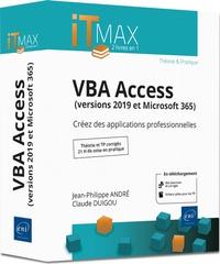 Jean-Philippe André et Claude Duigou - VBA Access (versions 2019 et Microsoft 365) - Créez des applications professionnelles - Théorie et TP corrigés 21h de mise en pratique.