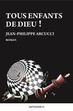 Jean-Philippe Arcucci - Tous enfants de Dieu !.