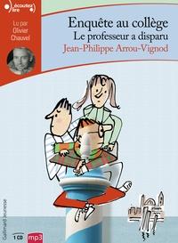 Jean-Philippe Arrou-Vignod - Enquête au collège Tome 1 : Le professeur a disparu. 1 CD audio MP3