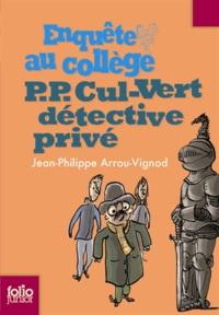 Jean-Philippe Arrou-Vignod - Enquête au collège Tome 3 : P.P. Cul-Vert détective privé.
