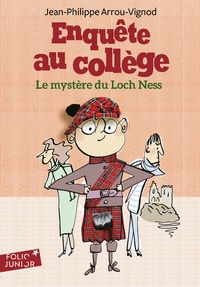 Jean-Philippe Arrou-Vignod et Serge Bloch - Enquête au collège Tome 5 : Le mystère du Loch Ness.