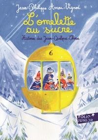 Jean-Philippe Arrou-Vignod et Dominique Corbasson - Histoires des Jean-Quelque-Chose  : L'omelette au sucre.