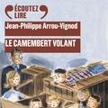 Jean-Philippe Arrou-Vignod et Laurent Stocker - Histoires des Jean-Quelque-Chose (Tome 2) - Le camembert volant.