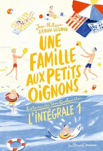 Histoires des Jean-Quelque-Chose  Une famille aux petits oignons. L'intégrale 1