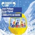 Jean-Philippe Arrou-Vignod - L'omelette au sucre.
