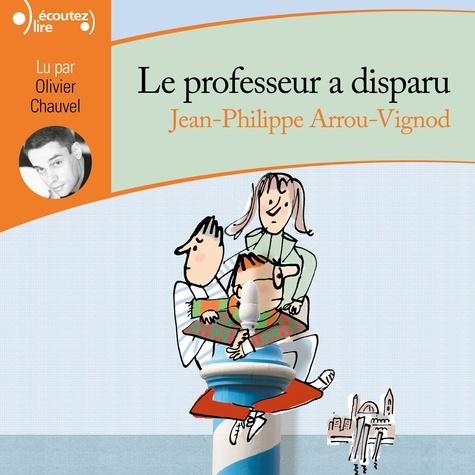 Jean-Philippe Arrou-Vignod - Le professeur a disparu.
