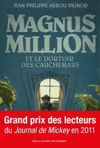 Jean-Philippe Arrou-Vignod - Magnus Million et le dortoir des cauchemars.