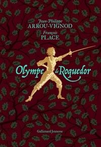 Jean-Philippe Arrou-Vignod et François Place - Olympe de Roquedor.