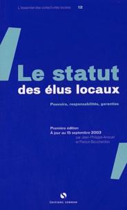 Le statut des élus locaux - Jean-Philippe Arrouet |