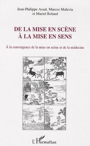 Jean-Philippe Assal et Marcos Malavia - De la mise en scène à la mise en sens - Au croisement de la mise en scène de théâtre et de la médecine.