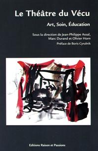 Jean-Philippe Assal et Marc Durand - Le Théâtre du Vécu - Art, soin, éducation. 1 DVD
