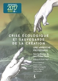 Jean-Philippe Barde - Crise écologique et sauvegarde de la création - Une approche protestante.
