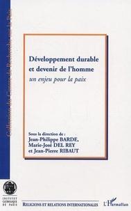 Jean-Philippe Barde et Marie-José Del Rey - Développement durable et devenir de l'homme - Un enjeu pour la paix.