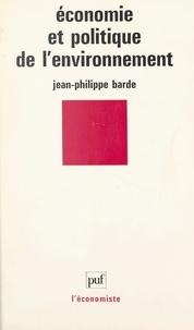 Jean-Philippe Barde et Pierre Tabatoni - Économie et politique de l'environnement.