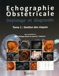 Echographie obstétricale, dépistage et diagnostic - Tome 1, Gestion des risques.pdf
