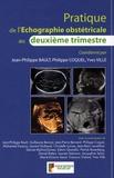 Jean-Philippe Bault et Philippe Coquel - Pratique de l'echographie obstétricale au deuxième trimestre.