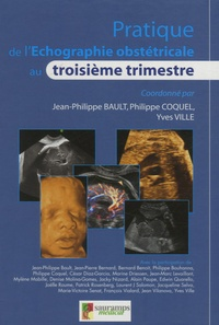 Jean-Philippe Bault et Philippe Coquel - Pratique de l'échographie obstétricale au troisième trimestre.