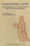 Jean-Philippe Beaulieu - D'une écriture à l'autre - Les femmes et la traduction sous l'Ancien Régime.
