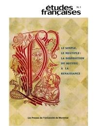 Jean-Philippe Beaulieu et Edwin M Duval - Volume 38, numéro 3, 2002 - Le simple, le multiple : la disposition du recueil à la Renaissance.