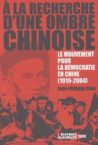 A la recherche dune ombre chinoise - Le mouvement pour la démocratie en Chine (1919-2004).pdf