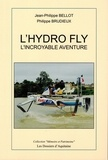 Jean-Philippe Bellot et Philippe Brudieux - L'hydro fly - L'incroyable aventure.