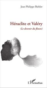 Jean-Philippe Biehler - Héraclite et Valéry - (Le devenir du fleuve).
