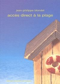 Jean-Philippe Blondel - Accès direct à la plage.