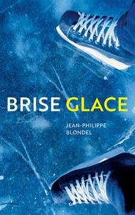 Jean-Philippe Blondel - Brise glace.