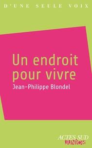 Jean-Philippe Blondel - Un endroit pour vivre.