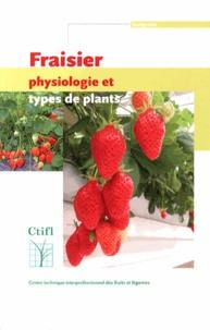 Jean-Philippe Bosc et Alain Bardet - Le fraisier : physiologie et types de plants.