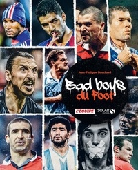 Jean-Philippe Bouchard - Bad boys du foot.