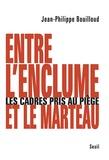 Jean-Philippe Bouilloud - Entre l'enclume et le marteau : les cadres pris au piège.