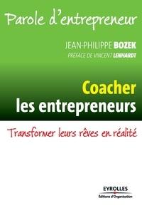 Jean-Philippe Bozek - Coacher les entrepreneurs - Transformer leurs rêves en réalité.