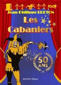 Jean-philippe Breton - Les cabaniers, 50 ans.