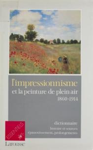 Jean-Philippe Breuille - L'impressionnisme et la peinture de plein air, 1860-1914 - Dictionnaire, histoire et sources, épanouissement, prolongements.